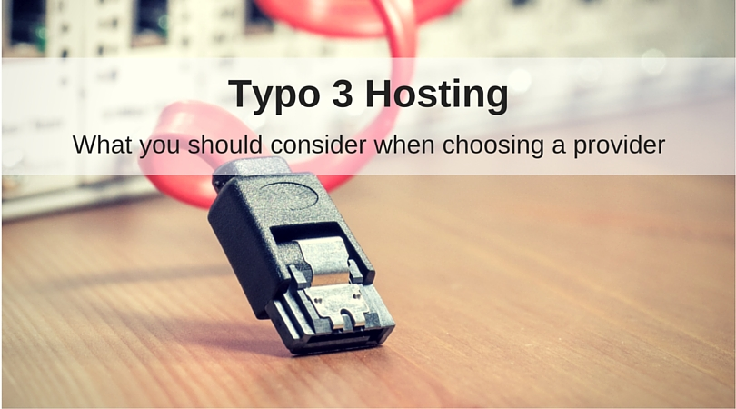 Typo3 Hosting: What you should consider when choosing a provider