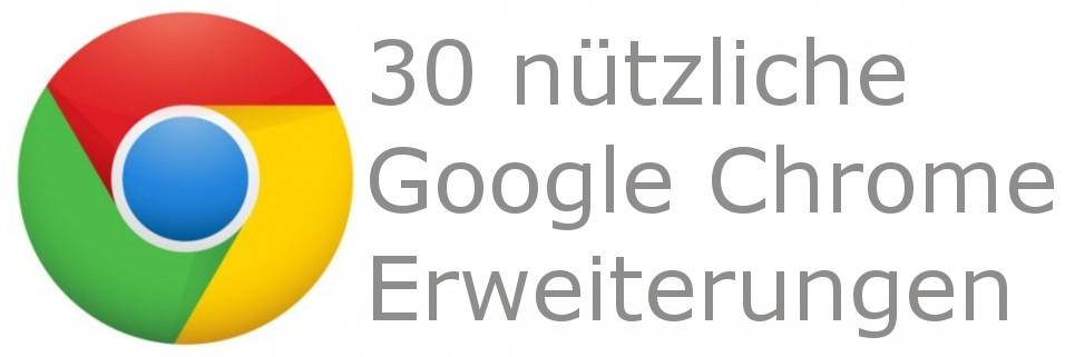 30 nützliche Chrome-Erweiterungen